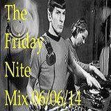 The Friday Nite Mix 06/06/14