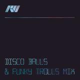 Disco Balls & Funky Trolls Mix