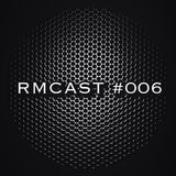 RMCAST #006 - Electronica / Downtempo