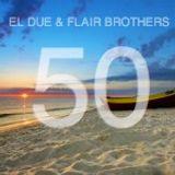 El Due & Flair Brothers Mix #50 (19-06-2013)