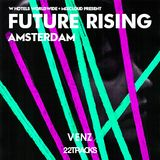 Venz (22tracks) : FUTURE RISING Amsterdam - W Hotels & Mixcloud