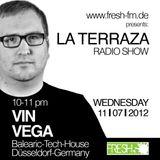 Vin Vega - La Terraza Radio Show (11.07.2012)