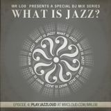 What Is Jazz? Vol.4 with PlayJazzLoud