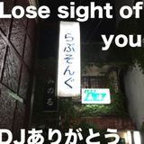 Lose sight of you / DJありがとう