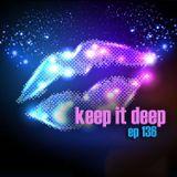Keep It Deep Ep:136