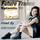 Future Trance Ep 10 By Dj RBE2000