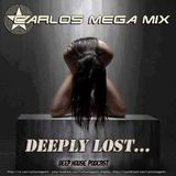 ★Carlos Mega Mix - Deeply lost ....