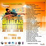 THE 8TH ANNUAL DEEJBLAZE BIRTHDAY BASH WEEK PROMO SOCA MIX CD