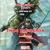 THOR RAGNAROK - SOUNDTRACK CLASSIC HIP HOP MIXTAPE BY NICK FURYY