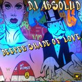 DJ Absolud Deeper Shade of Love