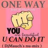 U Can do It (DjMauch's nu-discomix) ONE WAY feat. Al Hudson