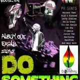 Do Something mix tape hosted by Jr tan & Rootz One