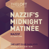 Nazzif's Midnight Matinée - Nazzif x All Night Long at The Loft Club 05/05/17 - Part 2