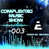 Complextor & Jet - Complextro Music Show 003 (17-02-2012)
