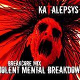 Katalepsys - Violent Mental Breakdown _Breakcore Mix