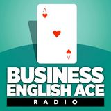 Business English Ace Radio - Introduction Episode