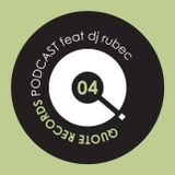 Quote Records Podcast Episode 04 feat dj Rubec