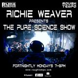 Richie Weaver - The Pure Science Show - Rough tempo - 13th May 19 PT2