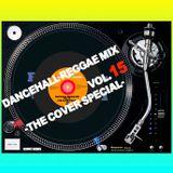 DANCEHALL REGGAE MIX vol.15 -The Cover special-