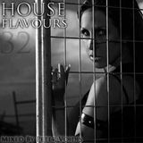 House Flavours - Episode 32