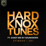 HardknoxTunes - Episode | 003 Ft Guest Mix By Skunkwork