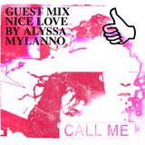 GUEST MIX NICE LOVE BY ALYSSA MYLANNO