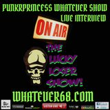 PunkrPrincess Whatever Show live interview with Lucky Beltran  9/25/18