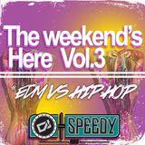 ((( The Weekends Here Vol.3 EDM VS HIP-HOP )))
