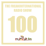 The 100th FreakOuternational Radio Show 24/11/2017
