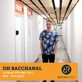 Oh Bacchanal 9th May 2017