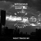 Night Tracks 041: Witchchild Guest Mix