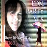EDM PARTY MIX - HAPPY BIRTHDAY MTL63