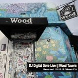 DJ Digital Dave Live At Wood Tavern (Miami, FL) 12.12.19