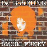 DJ Bohfunk - Bmore Funky Mix (Nov 2012)