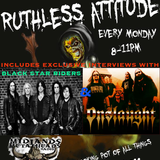 Monday Night Ruthless Attitude August 18th 2014 Includes Interviews ft/Black Star Riders & Onslaught