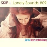 SKIP - LONELY SOUNDS #9