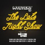 The Late Night Show     (Mystery J & Missin' Lync)