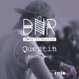 Deep'In Rhythm  #33 w/ Quentin @ Radio RAJE