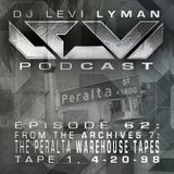 Episode 62: From The Archives7- The Peralta Warehouse Tapes (Tape 1, 4.20.98)