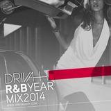 Drivah - R&B Yearmix 2014