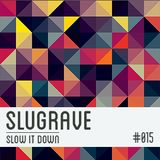 Slugrave Mixtape #015