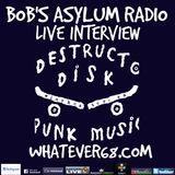 Bobs Asylum Radio Whatever68radios interview with Destructo Disk