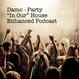 """Party - """"In Our"""" House Podcast"""