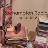 Roehampton Radio - Episode 3