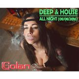 DJ Golan - DEEP & HOUSE ALL NIGHT (08-08-2016)