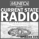 Current State Radio 023 with DJ Munition
