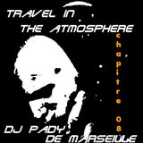 TRAVEL IN THE ATMOSPHERE # 08 DJ PADY DE MARSEILLE
