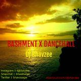 BASHMENT X DANCEHALL #DJBHAVZEE