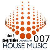 "HOUSE MIX 007 -""Club & Progressive House """