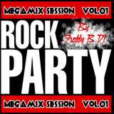 ROCK PARTY megamix session Vol.01 -By Freddy B Dj
